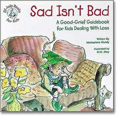 Elf-Help: Sad Isn't Bad: A Grief Guidebook for Kids