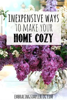 Adding warmth and a cozy vibe to your home doesn't have to mean spending big bucks. Here are some great inexpensive ways to make your home cozy instantly!