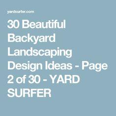 30 Beautiful Backyard Landscaping Design Ideas - Page 2 of 30 - YARD SURFER