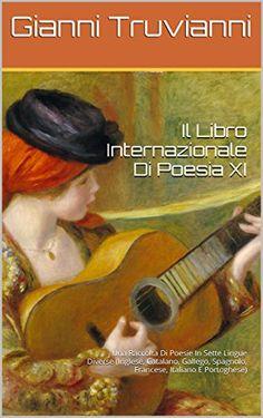 Il Libro Internazionale Di Poesia XI: Una Raccolta Di Poe…
