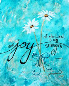 Art print joy quotes, bible verses quotes, quotes about joy, faith quotes. Bible Verse Art, Bible Verses Quotes, Bible Scriptures, Strength Scriptures, Jesus Quotes, Tatoo Faith, Joy Quotes, Positive Quotes, Faith Quotes
