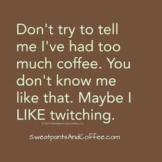 I like twitching!