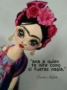 """""""Love the one who looks at you as if you were magic. Frida Quotes, Frida Kahlo Tattoos, Art Quotes, Tattoo Quotes, Inspirational Quotes, Thin Hair Cuts, Mexican Art, Spanish Quotes, Art Dolls"""