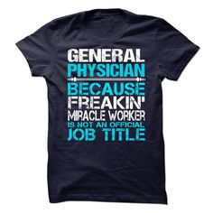 General physician T-Shirts, Hoodies. SHOPPING NOW ==► Funny Tee Shirts