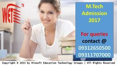 Get detailed information on M.Tech Admission 2017 procedure, mtech eligibility criteria, mtech counselling date. Contact @ 09311707000, 09312650500.