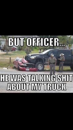 You have a big truck, run him over! Haha