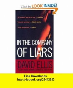 In the Company of Liars David Ellis , ISBN-10: 0425204294  ,  , ASIN: B001PIHWTS , tutorials , pdf , ebook , torrent , downloads , rapidshare , filesonic , hotfile , megaupload , fileserve