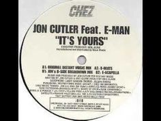 Jon Cutler Feat. E-Man - Its Yours - YouTube