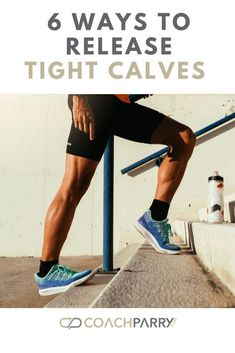 6 simple ways to release tight calves Sore Calves, Running Training Plan, Running Tips, Calve Stretches, Calf Exercises, Muay Thai, Calf Muscle Strain, Soleus Muscle