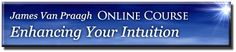 Enhancing Your Intuition online course @JamesVanPraagh