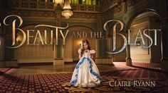 Beauty and the Beast | Tale As Old As Time - Claire Ryann (Just Turned 4...