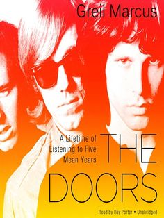 Greil Marcus, The Doors: A Lifetime of Listening to Five Mean Years (2011)