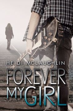 Book 34-Forever My Girl by Heidi McLaughlin; A book with a love triangle. Completed 08/08/15. #2015readingchallenge