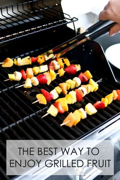 Find out the best way to eat and enjoy season grilled fruit!  Yum!