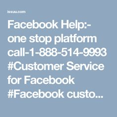 Facebook Help:- one stop platform call-1-888-514-9993 #Customer Service for Facebook #Facebook customer service #Facebook customer care #Facebook Hacked Account  #Facebook Customer service Number  #facebook customer care number Love for Facebook is increasing day by day because of its prodigious features on the contrary Facebook also face criticism because of Facebook issues. Users who encounter those issues get really angry. If you are one of them who want reliable solution, then roll your…