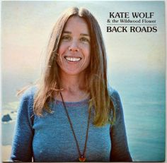 Kate Wolf and the Wildwood Flower / Back Roads