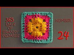 365 Days of Granny Squares Number 24 - YouTube