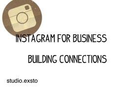 Instagram for Business – Building Connections
