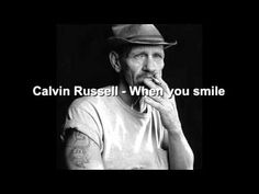 Calvin Russell When you smile