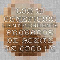 Los 10 beneficios científicamente probados de Aceite de Coco | El Aceite de Coco