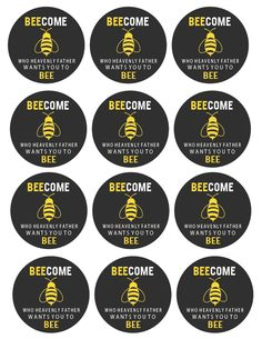 Beecome what Heavenly Father wants you to Bee