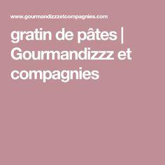 gratin de pâtes | Gourmandizzz et compagnies