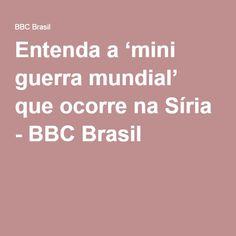 Entenda a 'mini guerra mundial' que ocorre na Síria - BBC Brasil
