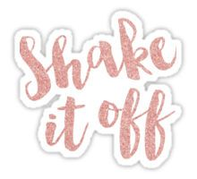 Shake it off - Rose gold - Taylor Swift Sticker