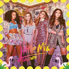 Little Mix Grown Cover
