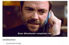 'Ok calm down Crowley'