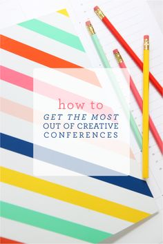 How to get the most out of conferences || Pencil Shavings Studio