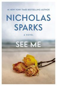 For Romantics: See Me, a Heartwrenching New Novel by Nicholas Sparks