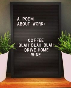 coffee quotes Ideas For Funny Work Quotes Coffee The Words, Cool Words, Felt Letter Board, Felt Letters, Word Board, Quote Board, Message Board, Schrift Design, Wine Quotes