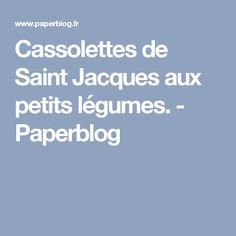 Cassolettes de Saint Jacques aux petits légumes. - Paperblog