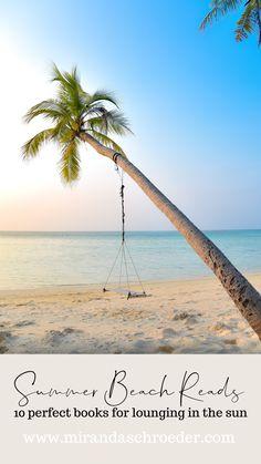 10 Essential Beach Reads for Summer 2021 | Miranda Schroeder Blog www.mirandaschroeder.com Summer Book Recommendations, Summer Reading 2021, Summer Book List, Summer Beach Books 2021, Best Beach Books, Book Reviews, Bookstagram