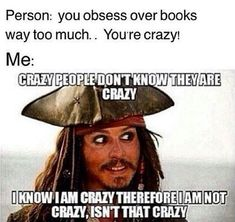 "I actually said that to a guy who said I was crazy and he walked away thinking I was ""crazy"""