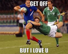 Haha rugby is so funny