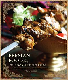 """Persian Food from The Non Persian Bride and other Kosher Sephardic Recipes You Will Love"" Cookbook by Reyna Smnegar. Jewish Recipes, Indian Food Recipes, Kosher Recipes, Cooking Recipes, Iranian Food, Iranian Cuisine, Iranian Dishes, Arabic Food, Arabic Dessert"