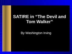 satire in american literature Satire definition satire is a technique employed by writers to expose and criticize foolishness and corruption of an individual or a society, by using humor, irony, exaggeration, or ridiculeit intends to improve humanity by criticizing its follies and foibles.