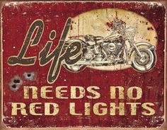 Life Needs No Red Lights Motorcycle Metal Tin Sign Art Retro 16'' x 12 1/2' #Motorcycle