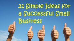 21 Simple Ideas for a Successful Small Business