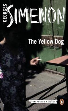 """The Yellow Dog"" by Georges Simenon."