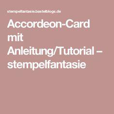 Accordeon-Card mit Anleitung/Tutorial – stempelfantasie