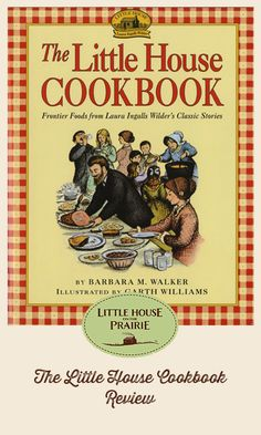 What's the Little House Cookbook like? Check out our review of all the amazing recipes.