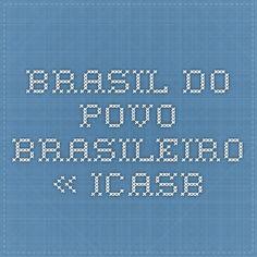 Brasil do Povo Brasileiro « Icasb Educador Financeiro