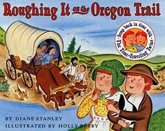 Roughing It on the Oregon Trail (The Time-Traveling Twins) by Diane Stanley http://smile.amazon.com/dp/0064490068/ref=cm_sw_r_pi_dp_SUZbwb1V24YPX