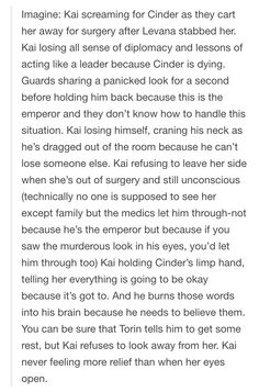 Imagine Kai's reaction to Cinder getting stabbed...OMG I wanted to cry reading this!! It just so true