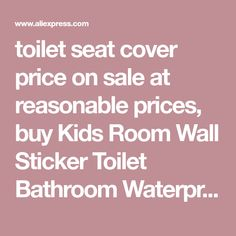toilet seat cover price on sale at reasonable prices, buy Kids Room Wall Sticker Toilet Bathroom Waterproof Decorative Vinyl Wall Stickers Toilet Seat Wall Decal Mual Adesivos De Parede from mobile site on Aliexpress Now!