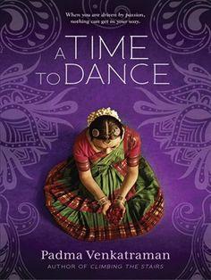 A Time to Dance - anul 2015 Autor și ilustrator: Padma Venkatraman Dance Books, Powerful Art, Ya Novels, Culture Shock, Books For Teens, Reading Challenge, Penguin Books, Ya Books, Library Books