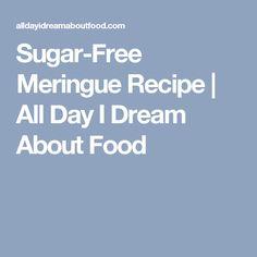 Sugar-Free Meringue Recipe | All Day I Dream About Food